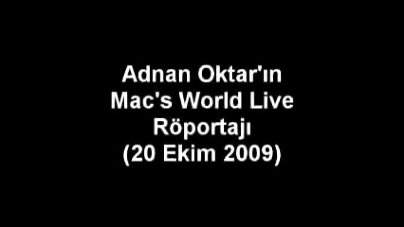 SN. ADNAN OKTAR'IN MAC'S WORLD LIVE RÖPORTAJI (2009.10.20)