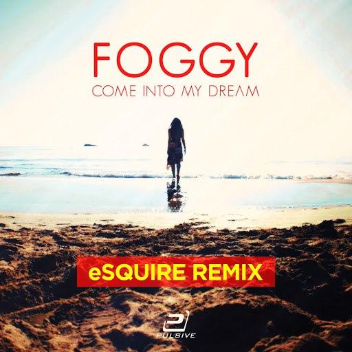 Foggy альбом Come into My Dream (Esquire Mixes)