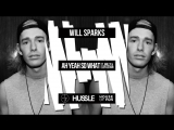 Will Sparks - Ah Yeah So What (feat. Wiley Elen Levon) FULL VERSION