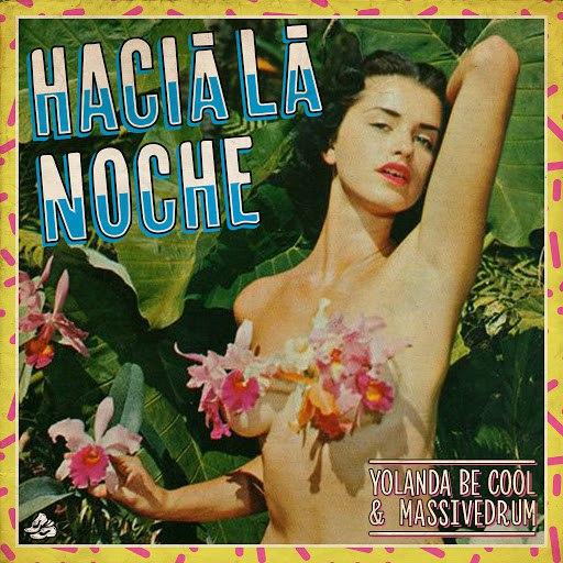 Yolanda Be Cool альбом Hacia La Noche