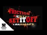 Friction &amp K-Tee - Set It Off