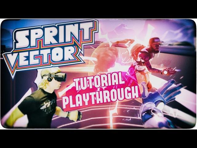 Sprint Vector Tutorial Playthrough (Oculus Rift Touch)