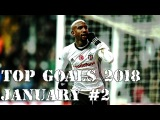 TOP GOALs of the Week February #2 1718 - Sergio Aguero, Mohamed Salah, Talisca