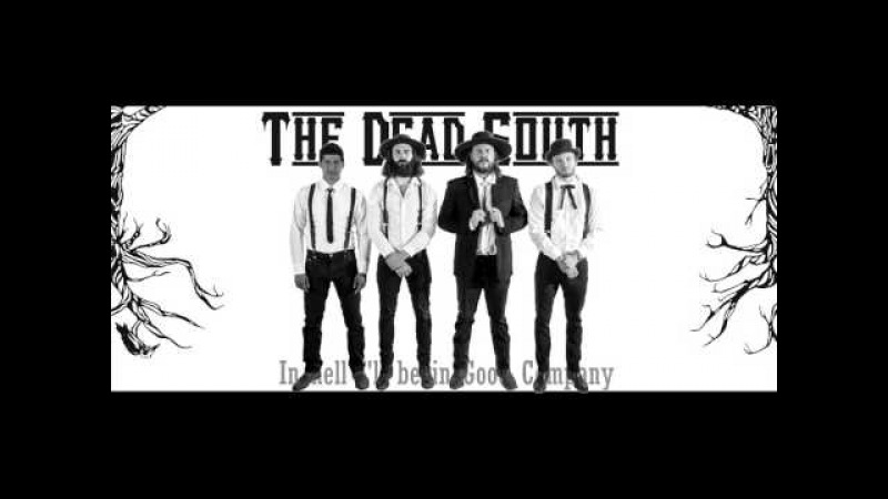 The Dead South - In Hell I'll Be In Good Company - Lyrics