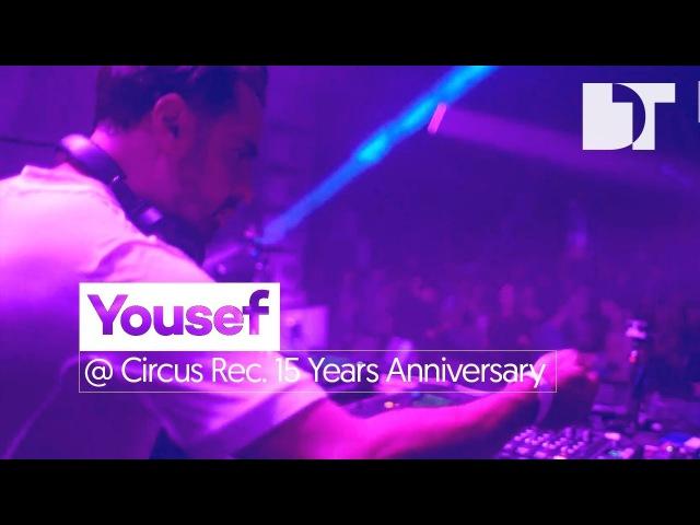 Yousef - Live @ Circus 15 Years Anniversary, Liverpool, UK