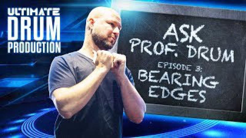 Ask Prof. Drum | Episode 3 | Bearing Edges | w Matt Brown