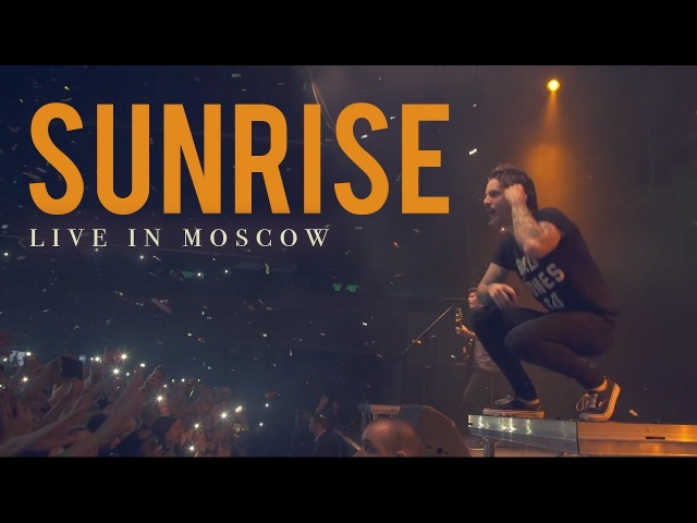 Our Last Night - Sunrise (LIVE IN MOSCOW)