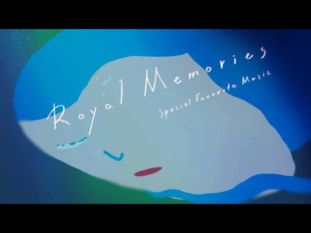 Special Favorite Music「Royal Memories」