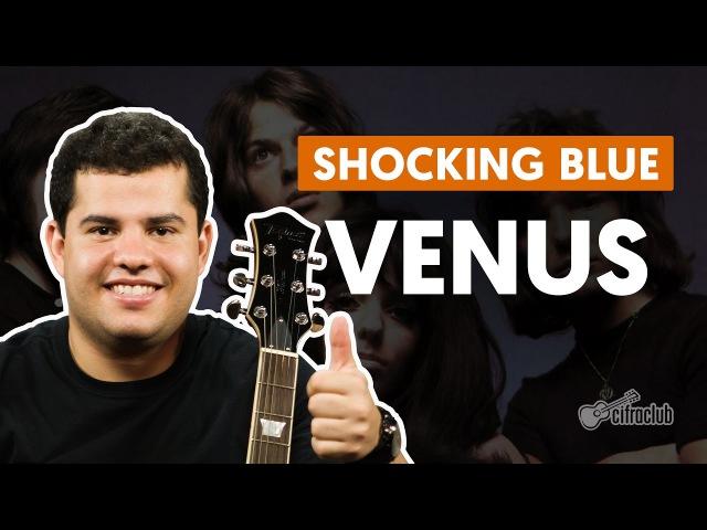 Venus - Shocking Blue (aula de guitarra)