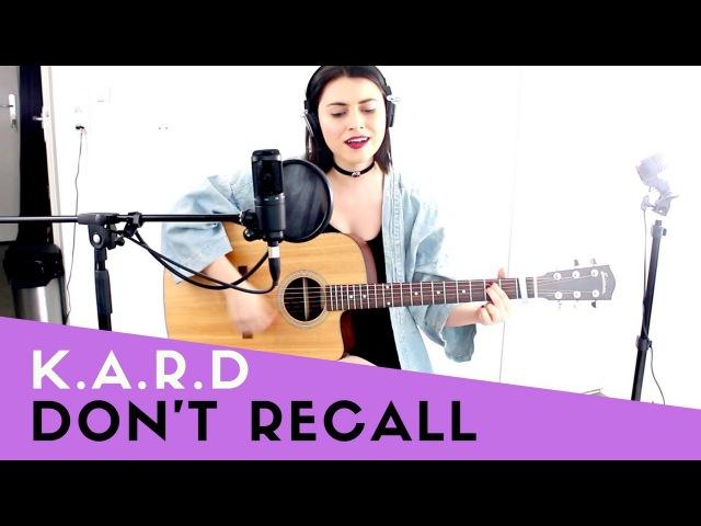 Acoustic Cover K A R D Don't Recall Version Française by LUX