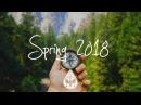 Музыка для позитивного настроя Indie Indie Folk Compilation Spring 2018 1 Hour Playlist