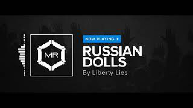 Liberty Lies - Russian Dolls [HD]