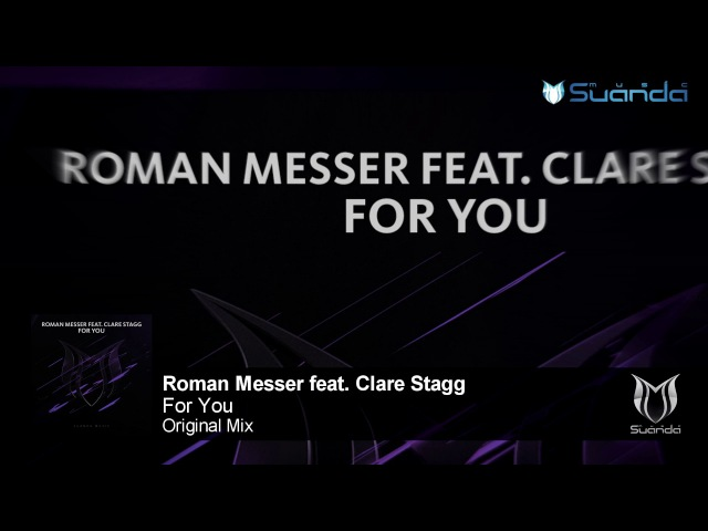Roman Messer feat. Clare Stagg - For You (Original Mix)