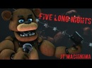 SFM FNAF Five Long Nights By JT Machinima