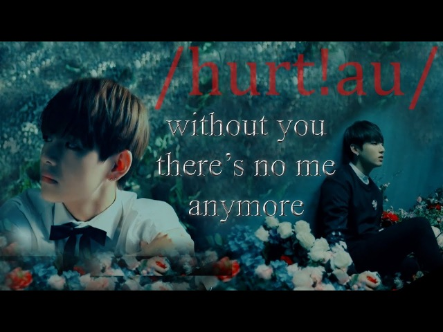 Vkook without you there's no me anymore hurt au