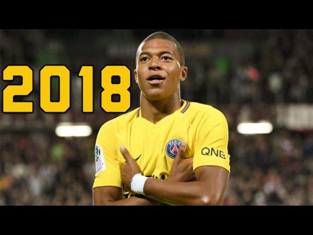 Kylian Mbappé 2017-2018 Skills/Assists Goals ● PSG