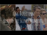 One Direction Behind The Scenes Moments ( 2010 - 2016 )