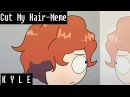 Cut My Hair Meme - South Park - Kyle Broflovski