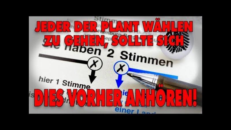 Bundestagswahl2017- Jeder der plant wählen zu gehen, sollte sich dies vorher anhören!
