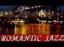 SOFT JAZZ ROMANTIC GOOD EVENING JAZZ RELAXING MUSIC STUDY WORK MEDITATION