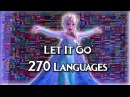 Frozen's Let It Go 270 Languages Full Sequence Multilanguage Around The World HD SOUNDTRACK