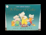 Tami Reads The Large Family A Piece of Cake By Jill Murphy