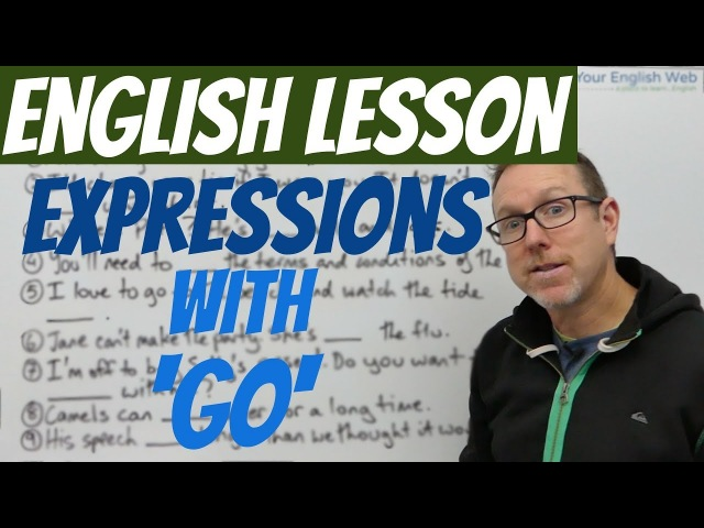 English lesson - Phrasal verbs and expressions with GO