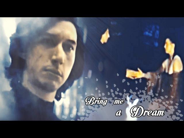 Kylo Ren Rey 【 Bring Me a Dream 】