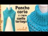Poncho corto o capa con cuello tortuga en punto turco tejido a crochet Tejiendo Peru