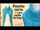 Poncho corto o capa con cuello tortuga en punto turco tejido a crochet Tejiendo Perú