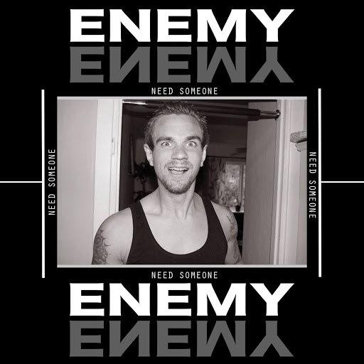 Enemy альбом Need Someone