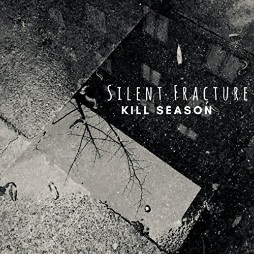 Silent Fracture - Kill Season [EP] (2018)