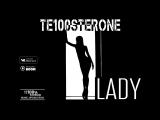 TE100STERONE - Lady (2018)