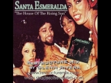 Santa Esmeralda - House Of The Rising Sun