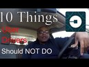 My 10 Things Uber Drivers Should NOT Do 2