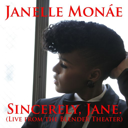 Janelle Monáe альбом Sincerely, Jane [Live From The Blender Theater]