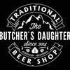 The Butcher's Daughter   Traditional Beer Shop