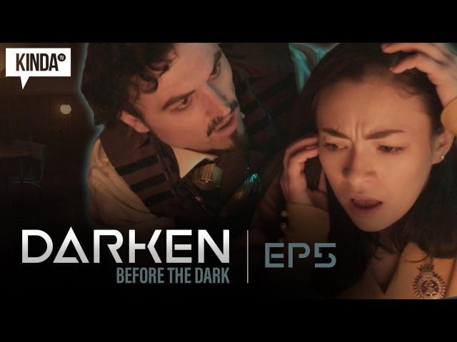 DARKEN Before The Dark | S1 EP5 | KindaTV
