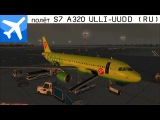 FSX Pulkovo ULLI - Moscow DME UUDD S7 Airlines A320 Flight (RUS)