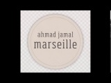 Ahmad Jamal-Marselle (full album)