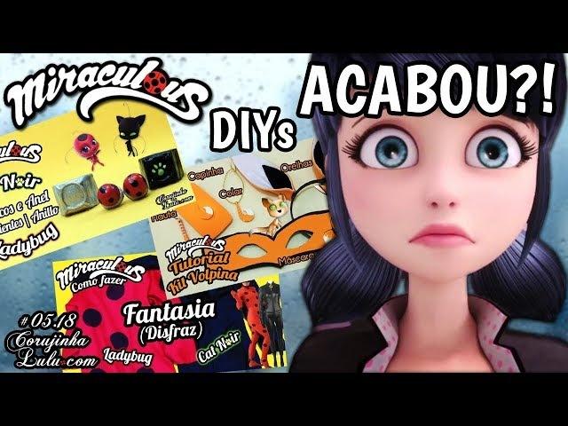 DIY Miraculous 🐞 Especial MIRACULOUS Ladybug NÃO vai acabar em 2018 | Luciene Sans | Corujinha Lulu