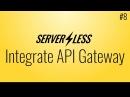 Integrating with API Gateway (Serverless framework tutorial, 8)