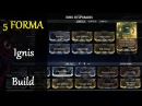 Warframe Weapon Builds Ignis Build 5 Forma