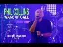 PHIL COLLINS - WAKE UP CALL, RIO DE JANEIRO 2018