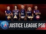 JUSTICE LEAGUE TRAILER WITH THE SUPERSTARS OF PARIS SAINT-GERMAIN