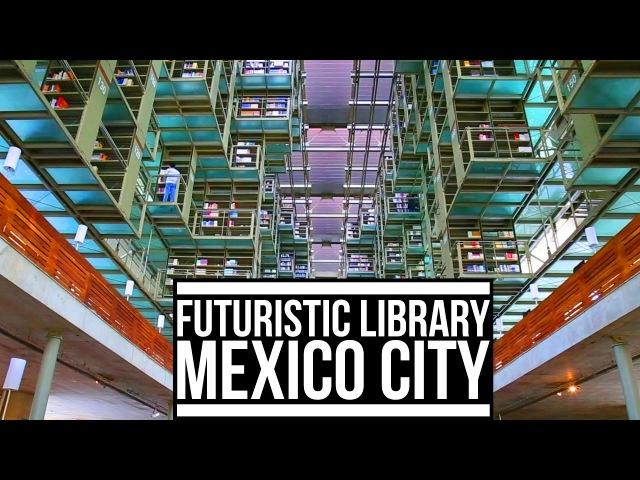 Mexico- FUTURISTIC LIBRARY IN MEXICO CITY