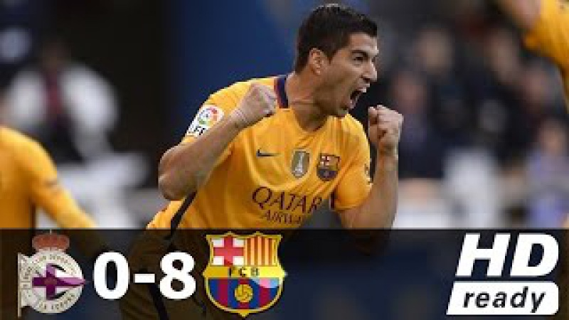 Deportivo La Coruna vs Barcelona 0-8 (Liga BBVA) - All Goals Extended Highlights - 20/04/2016 HD