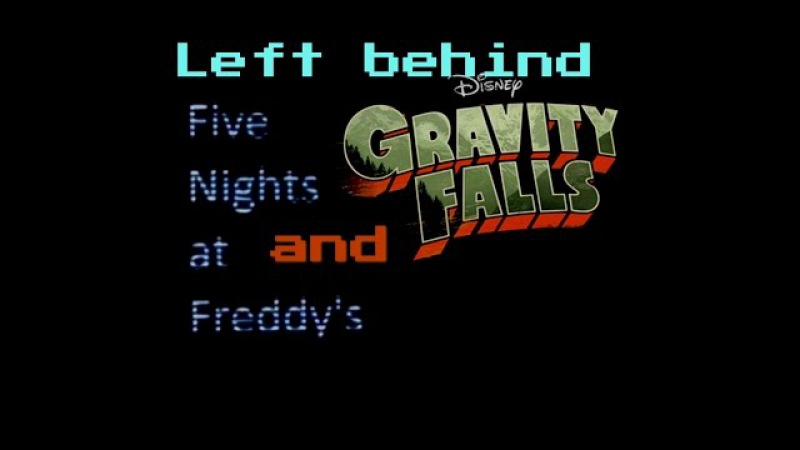 (FNaF Sister Location ) Left Behind by DAGames - Gravity Falls