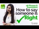 08 Expressions to say Someone is right - Free English Speaking Lessons online