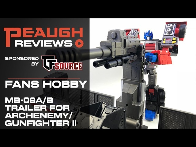 Video Review: Fans Hobby MB-09A/B Trailer for Archenemy/Gun Fighter II